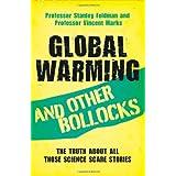 Global Warming and Other Bollocksby Stanley Feldman