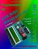 img - for Programmieren der AVR RISC Mikrocontroller mit BAS book / textbook / text book