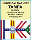 Historical Markers TAMPA, FLORIDA (Historical Markers Series)