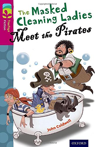 Oxford Reading Tree TreeTops Fiction: Level 10 More Pack A: The Masked Cleaning Ladies Meet the Pirates