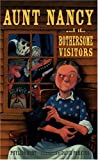 Aunt Nancy and the Bothersome Visitors (0763630748) by Root, Phyllis
