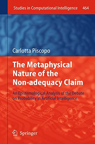 The Metaphysical Nature of the Non-adequacy Claim: An Epistemological Analysis of the Debate on Probability in Artificial Intelligence (Studies in Computational Intelligence)
