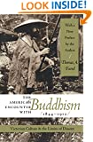 The American Encounter with Buddhism, 1844-1912: Victorian Culture and the Limits of Dissent