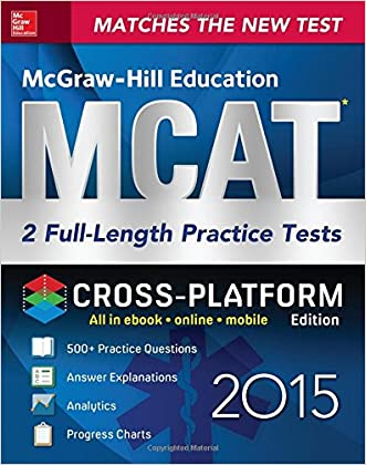 McGraw-Hill Education MCAT 2 Full-length Practice Tests 2015, Cross-Platform Edition