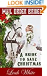 Mail Order Bride: A Bride To Save Chr...