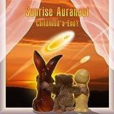 Childhood's End? by Sunrise Auranaut