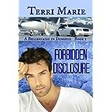 Forbidden Disclosure (A Billionaire in Disguise Book 1) ~ Terri Marie