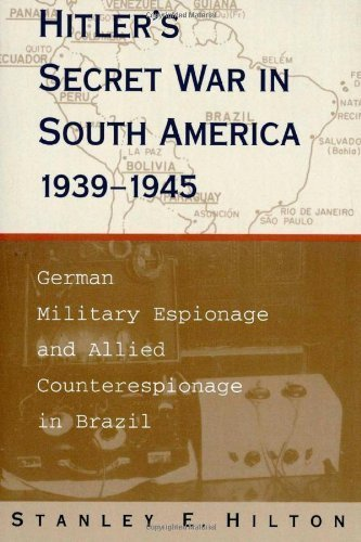 Hitler's Secret War in South America, 1939--1945: German Military Espionage and Allied Counterespionage in Brazil Paperback November 1, 1999 PDF