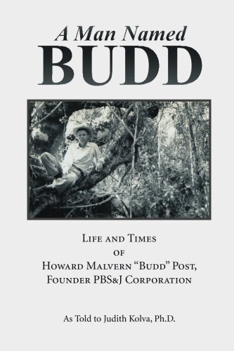 a-man-named-budd-life-and-times-of-howard-malvern-budd-post-founder-pbsj-corporation