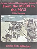 img - for German Universal Machineguns, Volume II From the MG08 to the MG3 book / textbook / text book