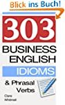 303 Business English Idioms and Phras...