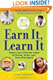 Earn It, Learn It: Teach Your Child the Value of Money, Work, and Time Well Spent (Earn My Keep Allowance Program)