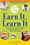 Earn It, Learn It: Teach Your Child t...