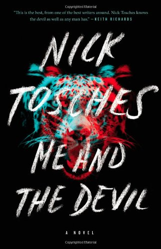 Me and the Devil: A Novel by Nick Tosches