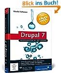 Drupal 7: Das Praxisbuch f�r Ein- und...