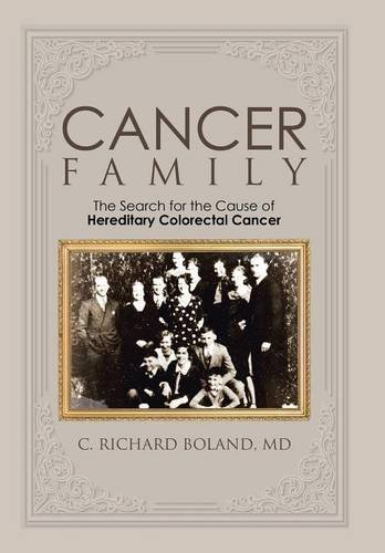 Cancer Family: The Search for the Cause of Hereditary Colorectal Cancer
