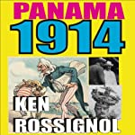Panama 1914: The Early Years of the Big Dig | Ken Rossignol