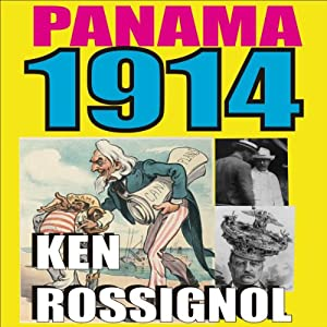 Panama 1914: The Early Years of the Big Dig | [Ken Rossignol]