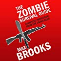 The Zombie Survival Guide: Complete Protection from the Living Dead (       UNABRIDGED) by Max Brooks Narrated by Stephen Hogan