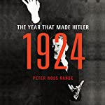 1924: The Year That Made Hitler | Peter Ross Range