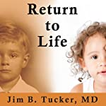Return to Life: Extraordinary Cases of Children Who Remember Past Lives | Jim B. Tucker