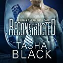 Reconstructed: Building a Hero: Book 1 (       UNABRIDGED) by Tasha Black Narrated by Mason Lloyd