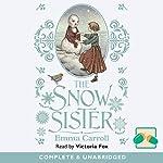 The Snow Sister | Emma Carroll
