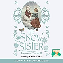 The Snow Sister Audiobook by Emma Carroll Narrated by Victoria Fox