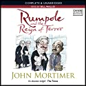 Rumpole and the Reign of Terror (       UNABRIDGED) by John Mortimer Narrated by Bill Wallis