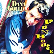 Fun House | [Dana Gould]