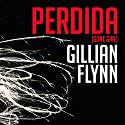 Perdida (       UNABRIDGED) by Gillian Flynn Narrated by Natalia Hencker, Mauricio Meléndez