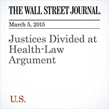 Justices Divided at Health-Law Argument (       UNABRIDGED) by Jess Bravin, Brent Kendall Narrated by Ken Borgers