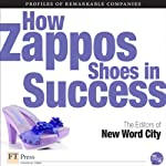 How Zappos Shoes In Success | The Editors of New Word City