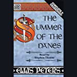The Summer of the Danes (       UNABRIDGED) by Ellis Peters Narrated by Stephen Thorne