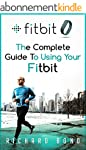 Fitbit: The Complete Guide To Using F...