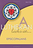A Lutheran Looks At Episcopalians (A Lutheran Looks At...)