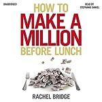 How to Make a Million Before Lunch | Rachel Bridge