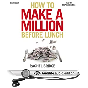 How to Make a Million Before Lunch (Unabridged)