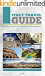 Italy Travel Guide: The Ultimate Guid...