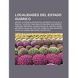 Localidades del Estado Gu Rico: Zaraza, Altagracia de Orituco, Calabozo, Valle de La Pascua, Tucupido, Paso Real...