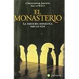 Monasterio, el - la sabiduria monastica para la vida