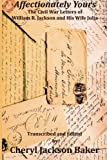 img - for Affectionately Yours: The Civil War Letters of William R. Jackson and his Wife Julia book / textbook / text book