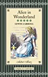 Alice in Wonderland (Collector's library) - Lewis Carroll