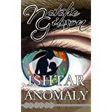 Ishtar Anomaly, Paranormal Romance / Urban Fantasy (Book 3 of Sinnis) ~ Natalie Gibson