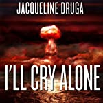 I'll Cry Alone | Jacqueline Druga