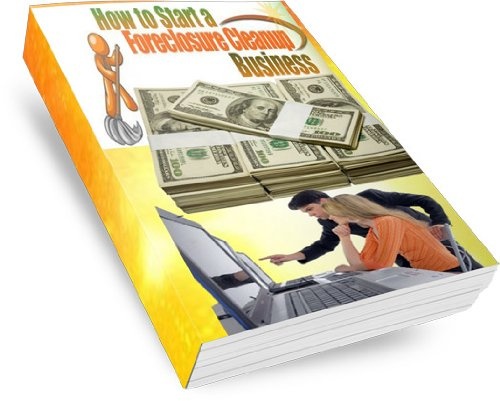 How to Start a Foreclosure Cleanup Business (Property Preservation Industry Guide)
