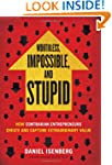 Worthless, Impossible and Stupid: How...