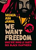 echange, troc Mumia Abu-Jamal - We want freedom : Une vie dans le parti des Black Panthers