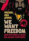 We want freedom : Une vie dans le parti des Black Panthers par Abu-Jamal