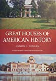GREAT HOUSES OF AMERICAN HISTORY